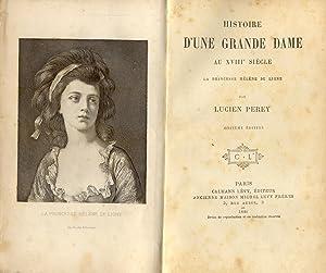 HISTOIRE D'UNE GRANDE DAME AU XVIII° SIÈCLE. La Princesse Hélène De ...
