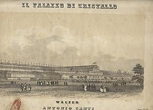 IL PALAZZO DI CRISTALLO. Walzer per Pianoforte. Op.37 (Pl.n°2033).: CANTI Antonio.