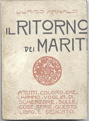 IL RITORNO DEI MARITI.: ARNALDI Ulrico.