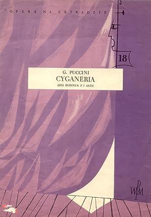 CYGANERIA. Aria Rudolfa z I Aktu.: PUCCINI Giacomo (Lucca, 1858-1924).