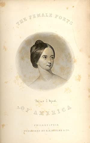 THE FEMALE POETS OF AMERICA. With Portraits, Biographical Notices, and Specimens of their Writings....