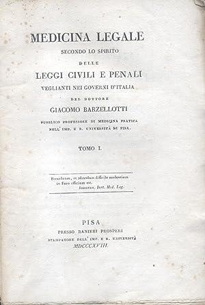 MEDICINA LEGALE. Secondo lo spirito delle leggi civili e penali veglianti nei Governi d'Italia...