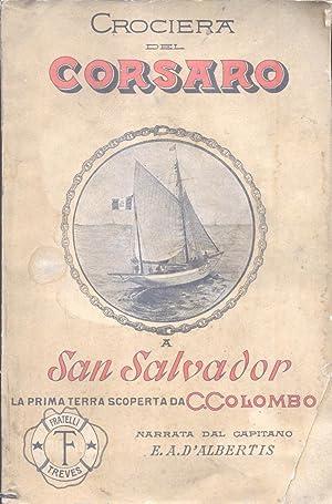 CROCIERA DEL CORSARO A SAN SALVADOR. La prima terra scoperta da Cristoforo Colombo.: D'ALBERTIS ...