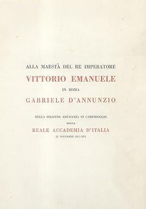 ALLA MAESTA' DEL RE IMPERATORE VITTORIO EMANUELE IN ROMA. Gabriele D'Annunzio nella ...