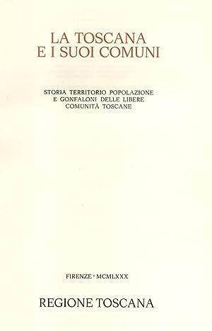 LA TOSCANA E I SUOI COMUNI. Storia,: Regione Toscana (a