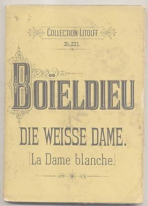 """DIE WEISSE DAME (""""La Dame Bleu"""") (1825). Komische Oper. Clavierauszug mit deutschen und ..."""