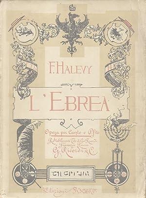 L'EBREA (1835). Opera in cinque atti di E.Scribe. Traduzione italiana di M.Marcello. Opera ...