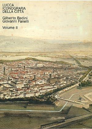 LUCCA, ICONOGRAFIA DELLA CITTA'.: BEDINI Gilberto / FANELLI Giovanni.