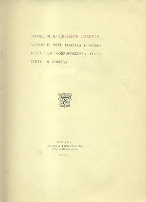 NOTIZIE DI MONSIGNOR GIUSEPPE CAMPORI, VICARIO DI PIEVE FOSCIANA, E SAGGIO DELLA SUA CORRISPONDENZA...