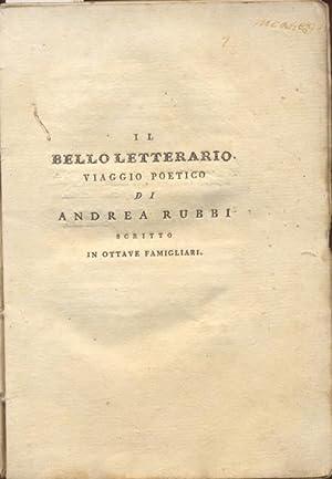IL BELLO LETTERARIO. Viaggio poetico di Andrea Rubbi scritto in ottave famigliari.: RUBBI Andrea.