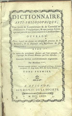 """DICTIONNAIRE ANTI-PHILOSOPHIQUES. Pour servir de Commentaire & de Correctif au """"..."""