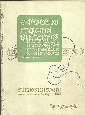 MADAMA BUTTERFLY (1904). Tragedia giapponese di L.Illica e G.Giacosa. Riduzione per Pianoforte solo...