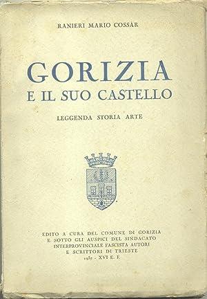 GORIZIA E IL SUO CASTELLO. Leggenda, storia, arte.: COSSAR Ranieri Mario.