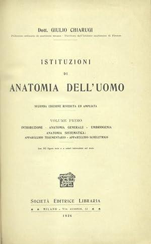 ISTITUZIONI DI ANATOMIA DELL'UOMO. Seconda edizione riveduta e ampliata. 1921-1926.: CHIARUGI ...
