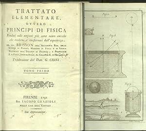 TRATTATO ELEMENTARE , OVVERO PRINCIPI DI FISICA. Fondati sulle nozioni più certe tanto ...