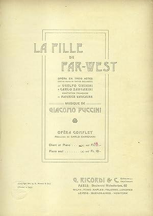 LA FILLE DU FAR WEST (1910). Opéra en trois actes par Guelfo Civinini & Carlo Zangarini....