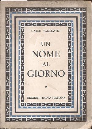 UN NOME AL GIORNO. Origine e storia di nomi di persona italiani.: TAGLIAVINI Carlo.