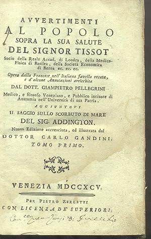 AVVERTIMENTI AL POPOLO SOPRA LA SUA SALUTE. Opera dal Francese nell'Italiana favella recata, e...