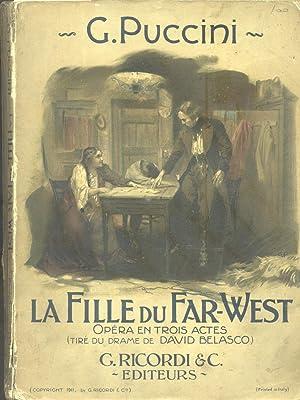 LA FILLE DU FAR WEST (1910). Opéra en trois actes par Guelfo Civinini & Carlo Zangarini. ...