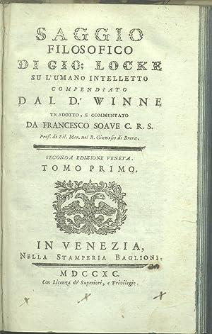 SAGGIO FILOSOFICO DI GIOVANNI LOCKE SULL'UMANO INTELLETTO. Compendiato dal Dr. Winne, tradotto...