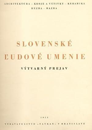 SLOVENSKE' L'UDOVE' UMENIE. Vytvarny Prejav. Architektura, Kroje A Vysivky, Keramika...