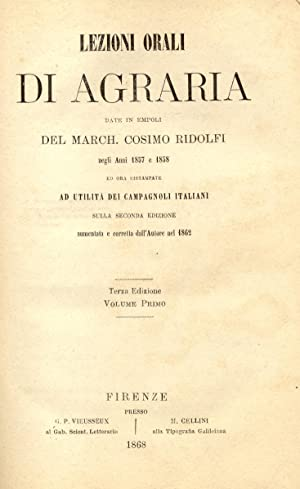 LEZIONI ORALI DI AGRARIA. Date in Empoli negli anni 1857 e 1858 e ora ristampate ad utilità ...