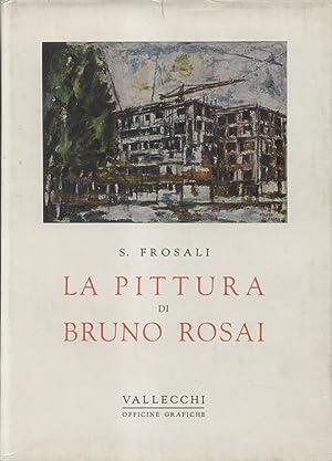 LA PITTURA DI BRUNO ROSAI.: FROSALI Sergio.