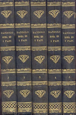 ROMA ED I PAPI. Studi storici, filosofici, letterari ed artistici.: DANDOLO Tullio.