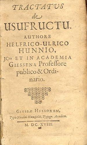 TRACTATUS DE USUFRUCTU / DE JURISDICTIONE TRACTATUS. Authore Helfrico Ulrico Hunnio, Jc.to et ...
