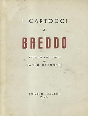 I CARTOCCI DI BREDDO. Con un apologo di Carlo Betocchi.