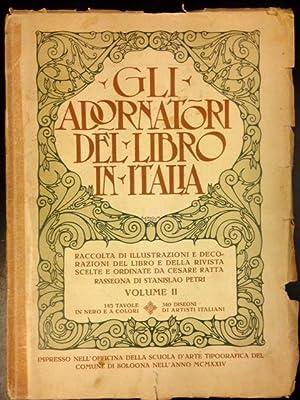GLI ADORNATORI DEL LIBRO IN ITALIA. Raccolta di illustrazioni e decorazioni del libro e della ...