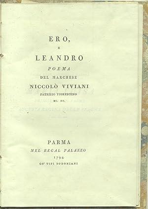 ERO, E LEANDRO. Poema del Marchese Niccolò Viviani Patrizio Fiorentino.: VIVIANI Niccolò.