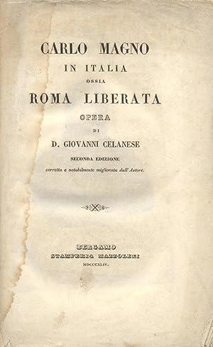 CARLO MAGNO IN ITALIA. Ossia Roma liberata.: CELANESE Giovanni.
