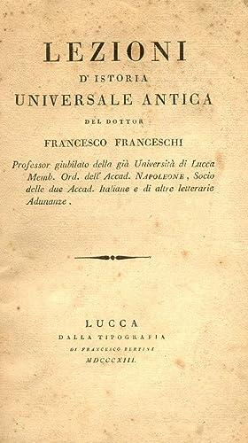 LEZIONI D'ISTORIA UNIVERSALE ANTICA.: FRANCESCHI Francesco.