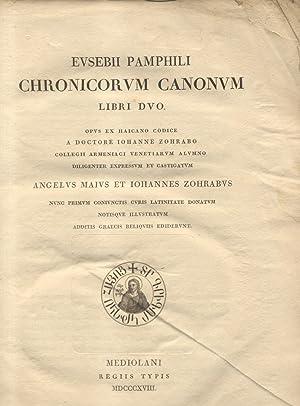 EUSEBII PAMPHILI CHRONICORUM CANONUM LIBRI DUO. Opus ex Haicano codice a doctore Iohanne Zohrabo ...