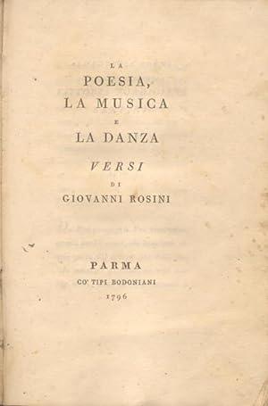 LA POESIA, LA MUSICA E LA DANZA. Versi.: ROSINI Giovanni.