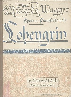 LOHENGRIN (1850). Grande Opera romantica in tre Atti. Traduzione italiana di Salvatore de C. ...