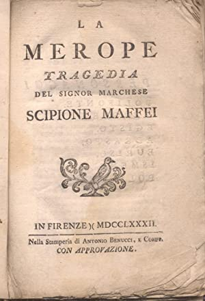 LA MEROPE. Tragedia.: MAFFEI Scipione.