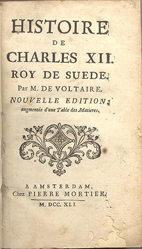 HISTOIRE DE CHARLES XII, ROI DE SUEDE. Nouvelle Edition, augmentée d'une Table des ...