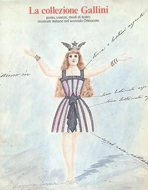 LA COLLEZIONE GALLINI. Gusto, usanze, modi del teatro musicale italiano nel secondo Ottocento.: ...