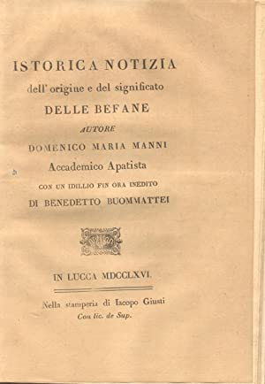 ISTORICA NOTIZIA DELL'ORIGINE E DEL SIGNIFICATO DELLE BEFANE, AUTORE DOMENICO MARIA MANNI ...
