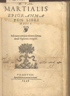 M. VAL. MARTIALIS EPIGRAMMATON LIBRI XIIII. Post omnes omnium editiones summa denuò ...