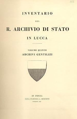 INVENTARIO DEL R.ARCHIVIO DI STATO IN LUCCA. Archivi gentilizi. Estratto dal Vol.V: Archivio ...