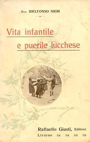 VITA INFANTILE E PUERILE LUCCHESE.: NIERI Idelfonso.
