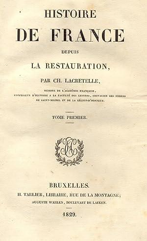 HISTOIRE DE FRANCE DEPUIS LA RESTAURATION.: LACRETELLE Charles.