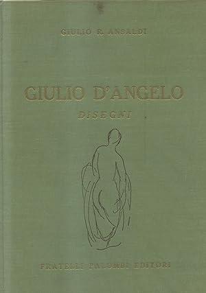 DISEGNI DI GIULIO D'ANGELO. Con una lettera di Bruno Molajoli.: ANSALDI Giulio R.