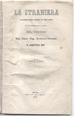 LA STRANIERA (1829). Melodramma serio in tre atti da rappresentarsi in Siena nel Teatro degli ...