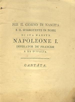 PER IL GIORNO DI NASCITA E IL SUSSEGUENTE DI NOME DI SUA MAESTÀ NAPOLEONE I, IMPERATOR DE&#...