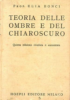 TEORIA DELLE OMBRE E DEL CHIAROSCURO.: BONCI Elia.