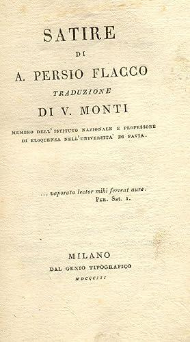 SATIRE DI A.PERSIO FLACCO. Traduzione di Vincenzo Monti.: PERSIO FLACCO Aulo.